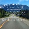 Mit dem Mietwagen alleine durch Kanada: Das musst du wissen