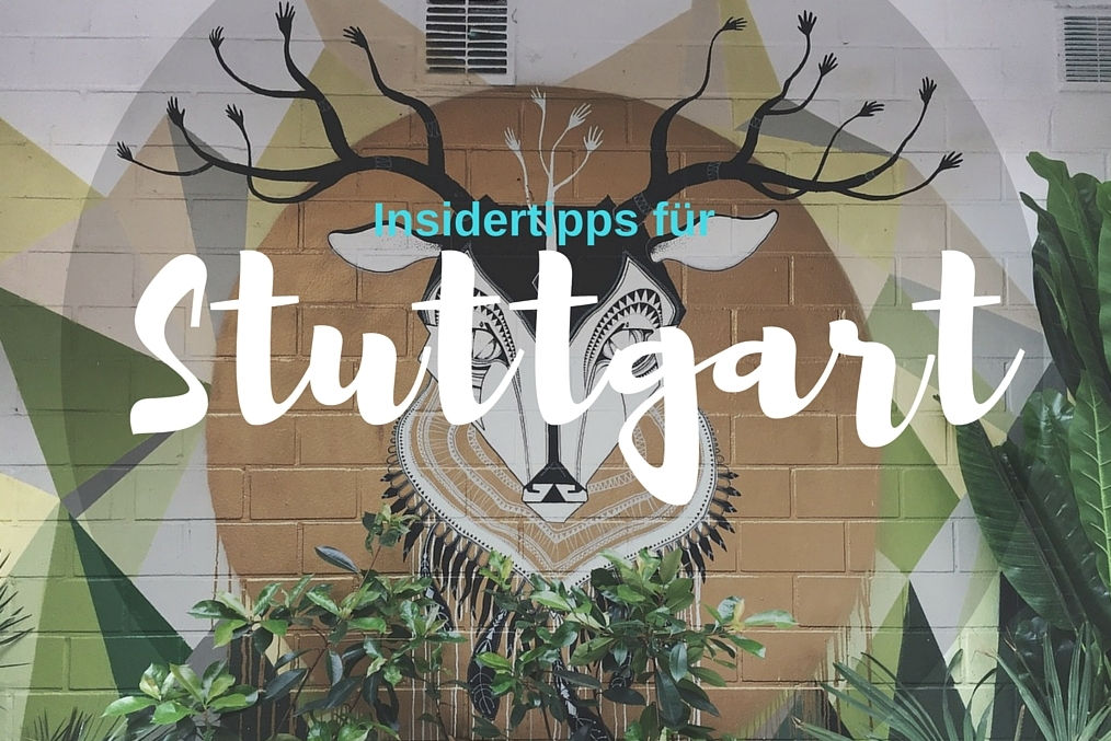 Stuttgart Guide Insidertipps